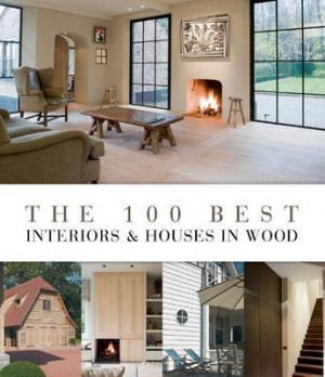 100 Best Interiors & Houses in Wood